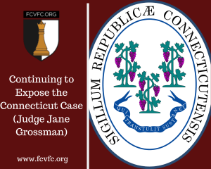 Continuing to Expose the Connecticut Case (Judge Jane Grossman)