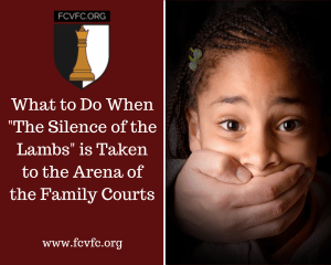 "What to Do When ""The Silence of the Lambs"" is Taken to the Arena of the Family Courts"