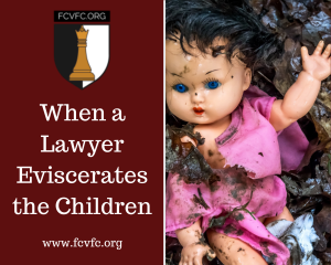 When a Lawyer Eviscerates the Children