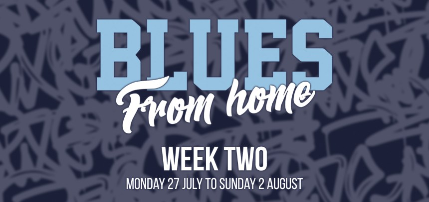 BLUES FROM HOME – WEEK 2