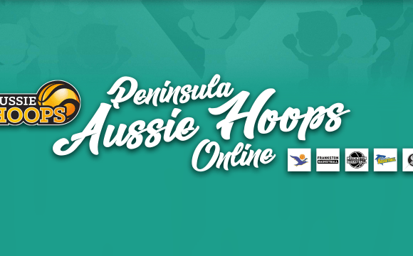 TERM 4 PENINSULA AUSSIE HOOPS ONLINE STARTING SOON!
