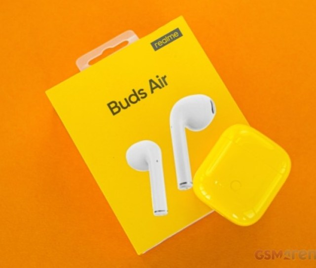 Realme Buds Air Review Gsmarena Com News