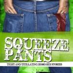 Guest Blogger Dario Dalla Lasta Talks Squeeze Pants, and a Delicious Excerpt!