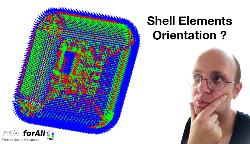 A simple thing you absolutely need to know about shell elements orientation