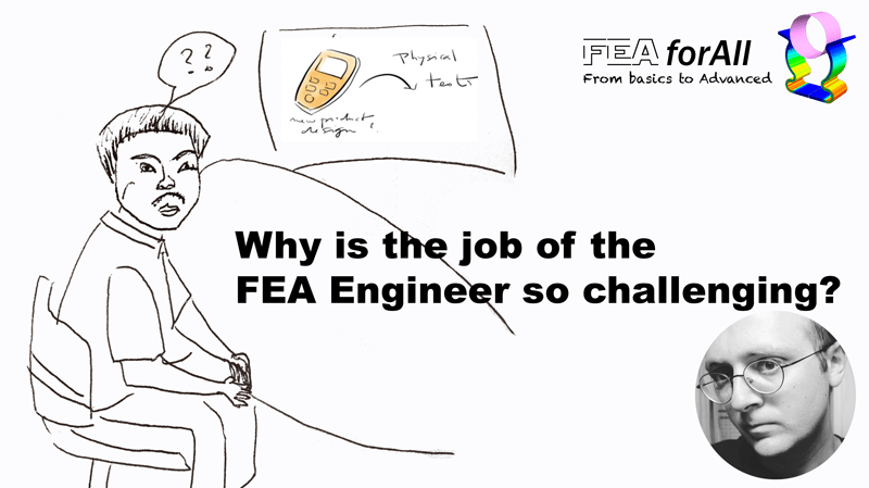 [Podcast] Why is the job of the FEA engineer so challenging?