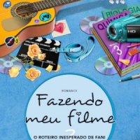 Fazendo Meu Filme 3: O Roteiro Inesperado de Fani (Paula Pimenta)