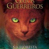 Gatos Guerreiros: Na Floresta (Erin Hunter)