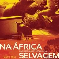 Na África Selvagem (Mark Seal)