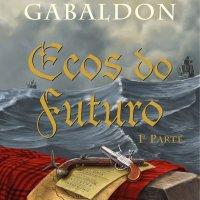 Ecos do Futuro - Diana Gabaldon