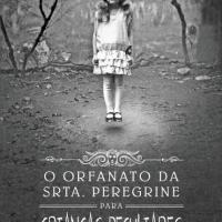 O Orfanato da Srta. Peregrine para Crianças Peculiares (Ransom Riggs)