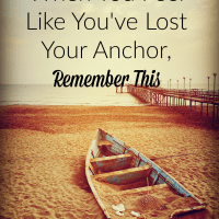 When You Feel Like You've Lost Your Anchor, Remember This