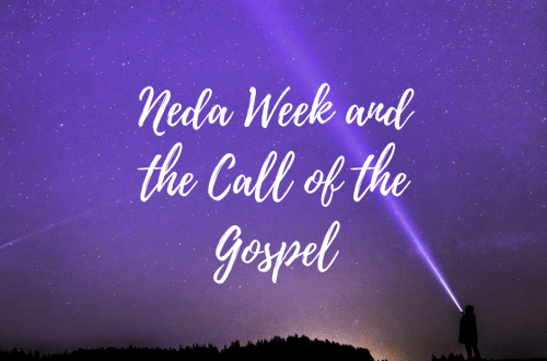 NEDA Week and the Call of the Gospel
