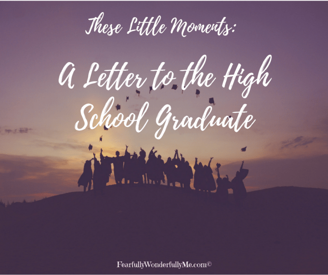 These Little Moments: A Letter to the High School Graduate