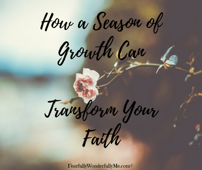 How a Season of Growth Can Transform Your Faith