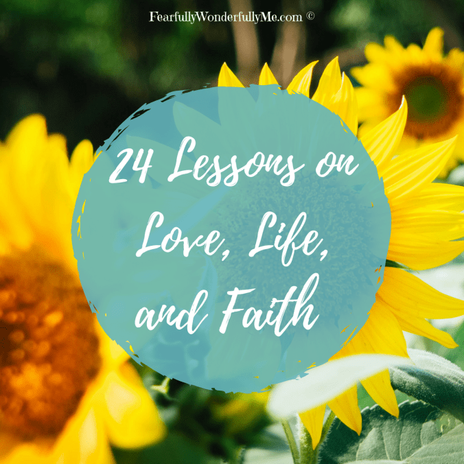 24 Lessons on Love, Life, and Faith