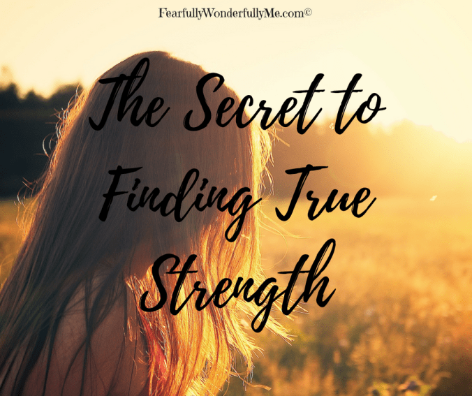 The Secret to Finding True Strength