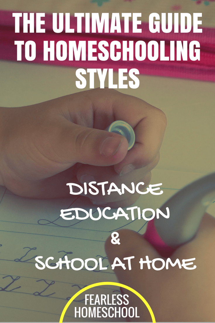 The Ultimate Guide to Homeschooling Styles and Methods - Distance Education and School at Home. From Fearless Homeschool.