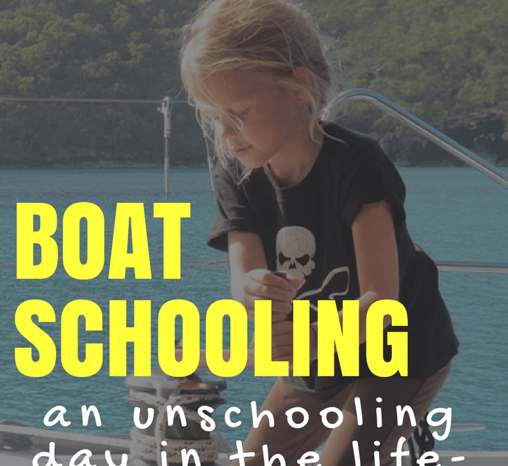 BOATschooling?! An Unschooling Day in the Life