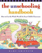 The Unschooling Handbook - Mary Griffith