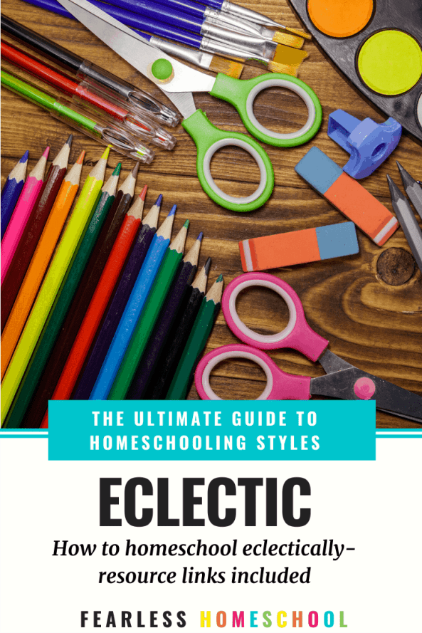 The Ultimate Guide to Eclectic Homeschooling - Fearless Homeschool