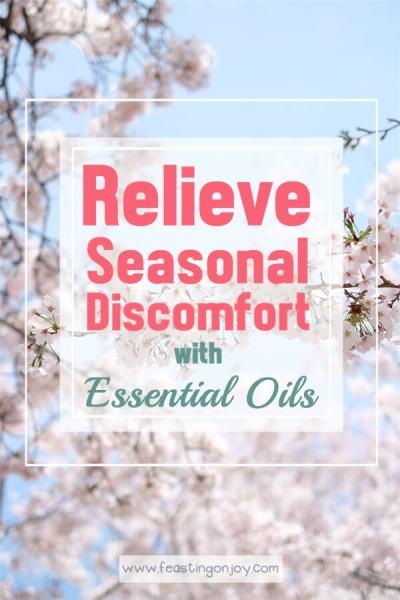 Relieve Seasonal Discomfort with Essential Oils | Feasting On Joy