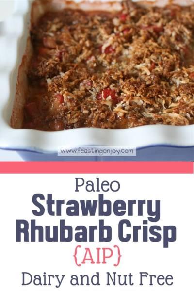 Paleo Strawberry Rhubarb Crisp {AIP} Dairy Free and Nut Free | Feasting On Joy