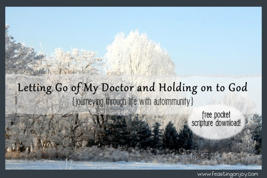 Letting Go of my Doctor and Holding on to God Journeying through life with autoimmunity
