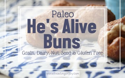 Paleo He's Alive Buns {Gluten, Grain, Dairy, Nut & Seed Free}