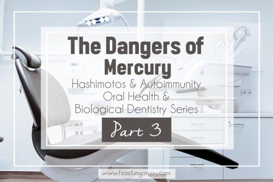 The Dangers of Dental Mercury   Holistic Oral Health Series Part 3   Feasting On Joy