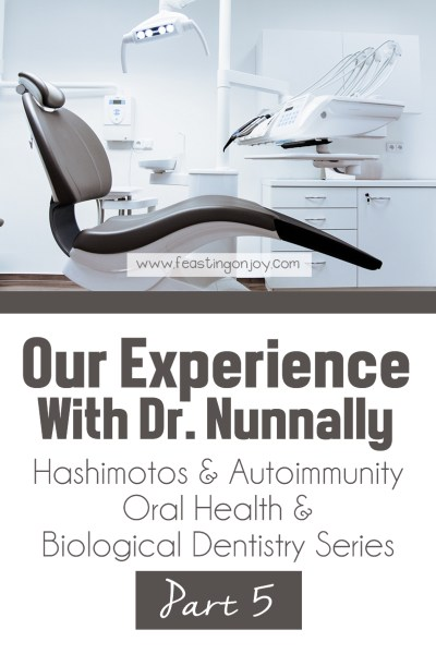 Our Experience With Dr. Nunnally | Oral Health Series | Feasting On Joy