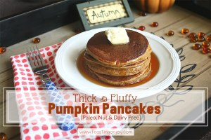 Delicious Thick and Fluffy Pumpkin Pancakes {Paleo, Nut Free & Dairy Free}