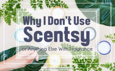 Why I Don't Use Scentsy or Anything Else With Fragrance