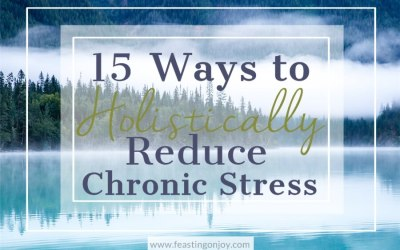 15 Ways to Holistically Reduce Chronic Stress