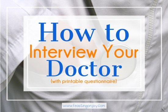 How to Interview Your Doctor {with printable questionnaire} 2   Feasting On Joy