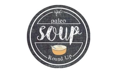 Paleo Soup Round Up