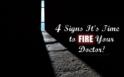 4 Signs It's Time to Fire Your Doctor!