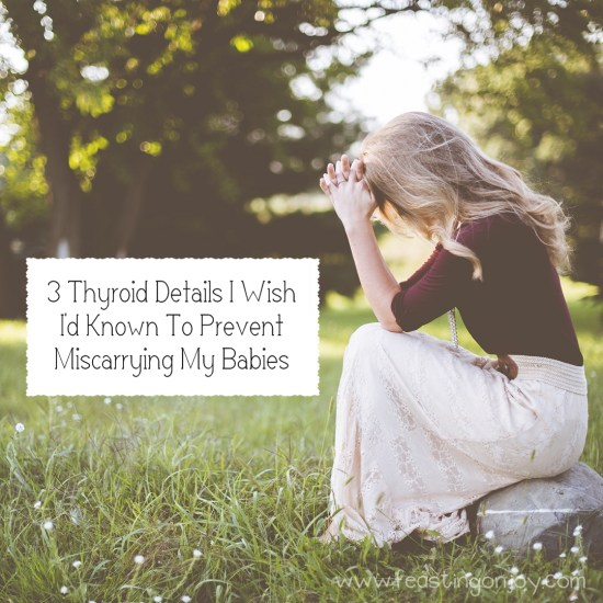3 Thyroid Details I Wish I'd Known to Prevent Miscarrying My Babies 2 | Feasting On Joy