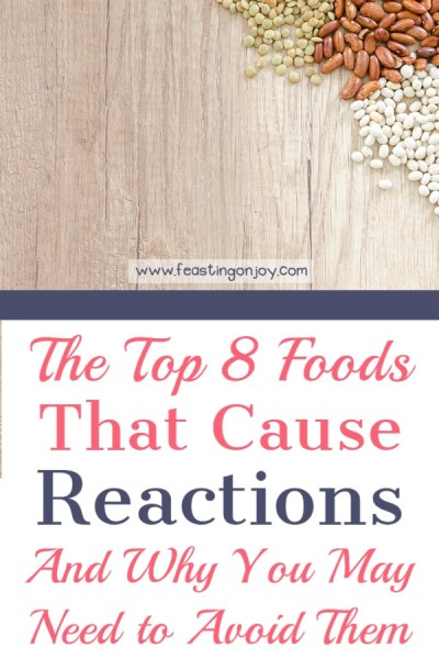 The Top 8 Foods That Cause Reactions and Why You May Need To Avoid Them | Feasting On Joy