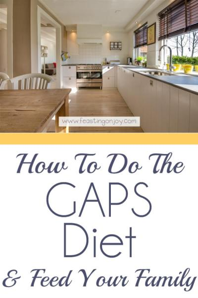 How to do the GAPS Diet and Feed Your Family | Feasting On Joy