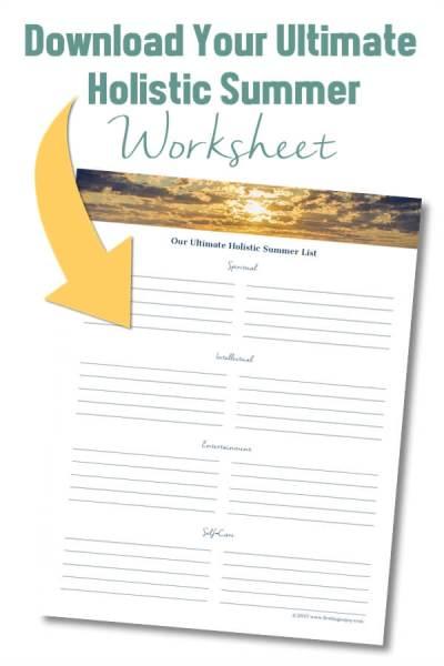 Download Your Ultimate Holistic Summer Worksheet {Freebie} | Feasting On Joy