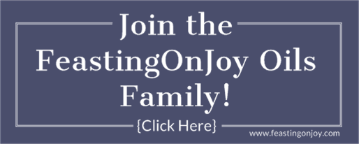 Join the FeastingOnJoy Oils Family | Feasting On Joy