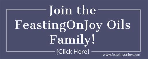 Join the FeastingOnJoy Oils Family   FeastingOnJoy Oils