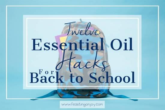 Twelve Essential Oil Hacks for Back to School 1 | Feasting On Joy
