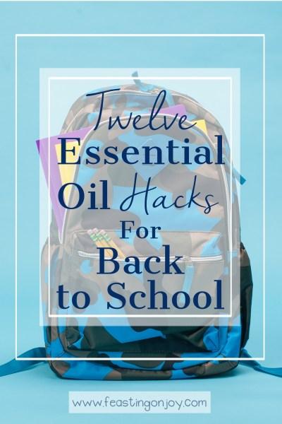 Twelve Essential Oil Hacks for Back to School | Feasting On Joy