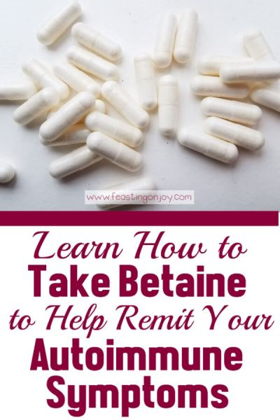 Learn How to Take Betaine HCL to Help Remit Your Autoimmune Symptoms | Feasting On Joy