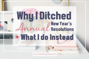 Why I Ditched Annual New Year's Resolutions (+What I do Instead)