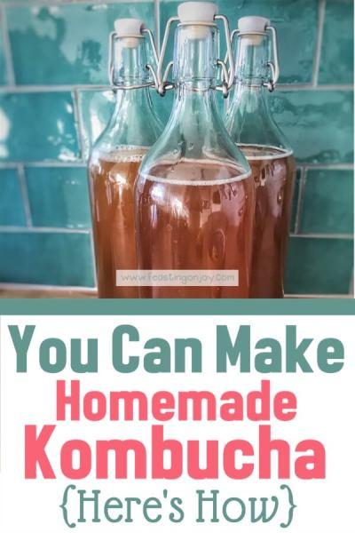 You Can Make Homemade Kombucha {Here's How} | Feasting On Joy