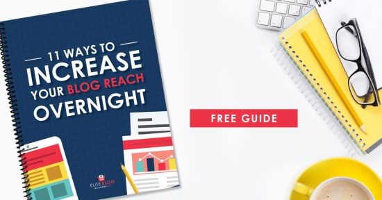 11 Ways to Increase Your Blog Reach Overnight