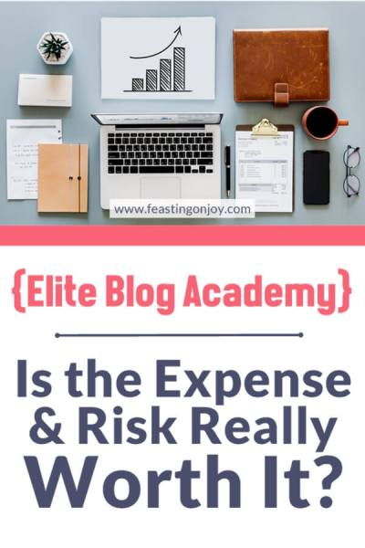 Elite Blog Academy {Is the Expense and Risk Really Worth It} | Feasting On Joy