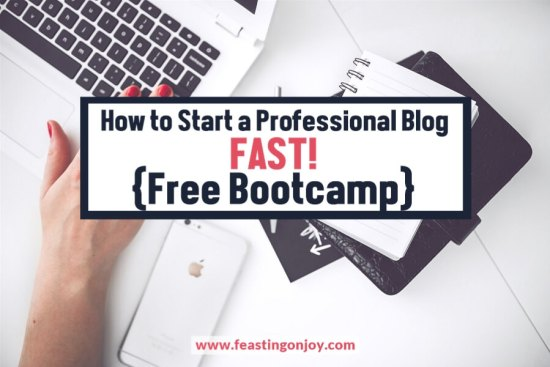 How to Start a Professional Blog Fast! {Free Bootcamp}